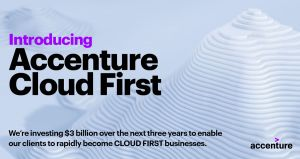Accenture Cloud First launches with $3 billion investment