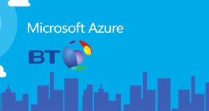 BT customers to benefit from new Microsoft Azure Networking services
