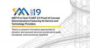 MEF19 to host PoC demonstrations featuring 46 key industry players