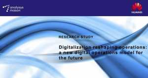 Huawei study highlights how digitization is reshaping operations