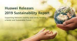 Huawei releases 2019 Sustainability Report