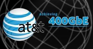 AT&T completes first phase of a multi-phase trial testing 400 gigabit Ethernet data speeds