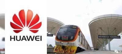 Huawei's Digital Railway Solution supports new Mombasa-Nairobi railway